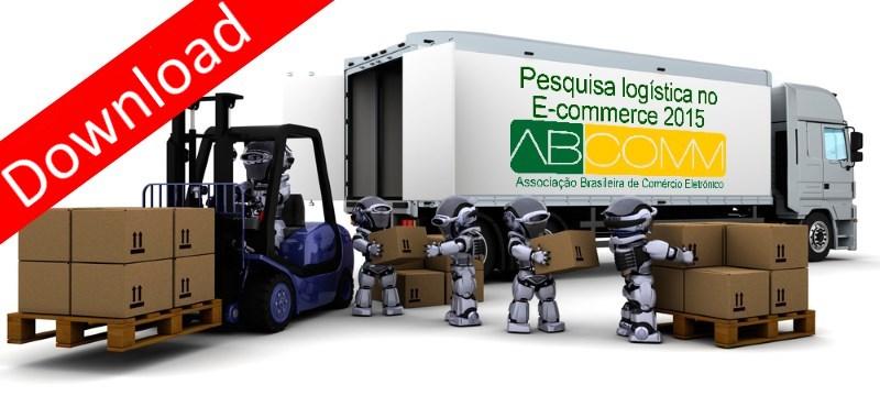 Pesquisa Logistica no E-commerce ABComm 2015